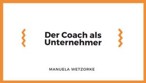 Abschlussarbeit Der Coach als Unternehmer