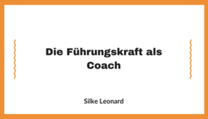 Abschlussarbeit Die Führungskraft als Coach